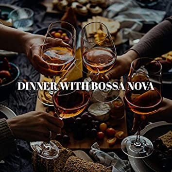 Dinner with Bossa Nova – Relaxing Vibes for Bar & Restaurant, Lunch Time, Mellow Jazz, Lounge Music, Meeting with Friends