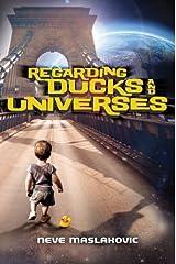 Regarding Ducks and Universes Kindle Edition