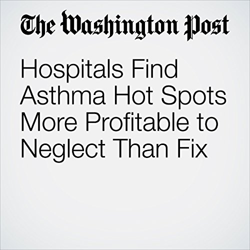 Hospitals Find Asthma Hot Spots More Profitable to Neglect Than Fix copertina