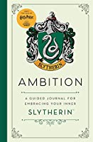 Harry Potter: Ambition: A guided journal for cultivating your inner Slytherin