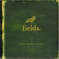 Everything Last Winter by Fields