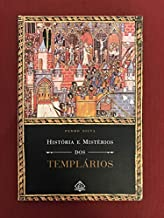 Histórias E Mistérios Dos Templarios
