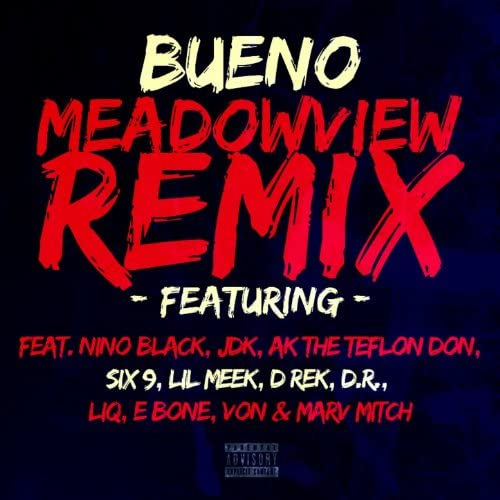 Bueno feat. Nino Black, Jdk, Ak The Teflon Don, Six 9, Lil Meek, D Rek, D.R., Liq, E Bone, Von & Marv Mitch