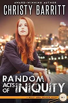 Random Acts of Iniquity (Holly Anna Paladin Mysteries Book 7) by [Christy Barritt]