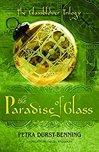 The Paradise Of Glass Glassblower Trilogy By Petra Durst Benning EBOOK
