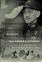 The Generalissimo: Chiang Kai-shek and the Struggle for Modern China (Belknap Press)
