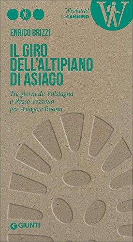 Il giro dell'Altipiano di Asiago. Tre giorni da Valstagna a Passo Vezzena per Asiago e Roana