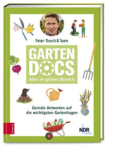Buchseite und Rezensionen zu 'Die Garten-Docs: Geniale Antworten auf die wichtigsten Gartenfragen' von Rasch, Peter
