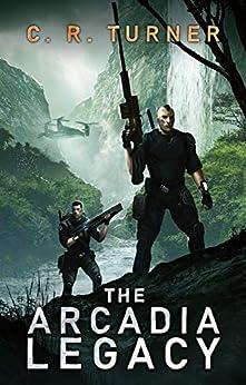 The Arcadia Legacy (MOSAR Book 2) by [C. R. Turner, Tom Edwards, AJC Publishing, Connie Spanos]