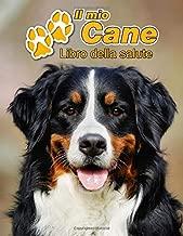 Il mio cane Libro della salute: Bovaro del bernese | 109 Pagine | Dimensioni 22cm x 28cm | Quaderno da compilare per le vaccinazioni, visite ... i proprietari di cani | Libretto | Taccuino
