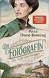 Die Fotografin - Die Welt von morgen: Roman (Fotografinnen-Saga, Band 3) von Durst-Benning, Petra