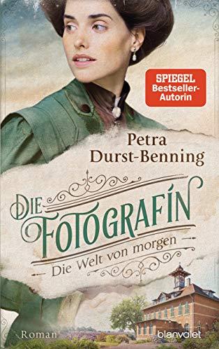 Buchseite und Rezensionen zu 'Die Fotografin - Die Welt von morgen: Roman (Fotografinnen-Saga, Band 3)' von Durst-Benning, Petra
