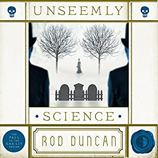 Unseemly Science     Bullet Catcher Series              By:                                                                                                                                 Rod Duncan                               Narrated by:                                                                                                                                 Gemma Whelan                      Length: 9 hrs and 34 mins     125 ratings     Overall 4.4