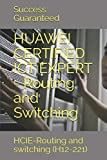HUAWEI CERTIFIED ICT EXPERT - Routing and Switching: HCIE-Routing and switching (H12-221)