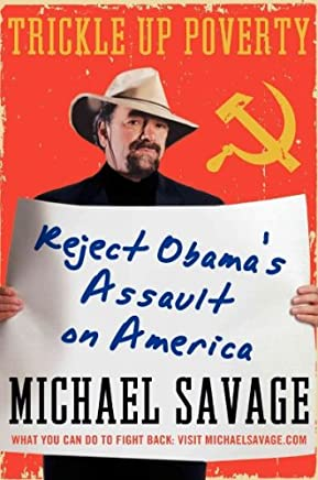 [(Trickle Up Poverty: Reject Obamas Assault on America)] [Author: Michael Savage] published on (October, 2010)