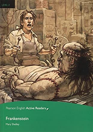 Frankenstein, Level 3, Pearson English Active Readers (2nd Edition) (Pearson English Active Readers, Level 3) by SHELLEY(2016-11-14)