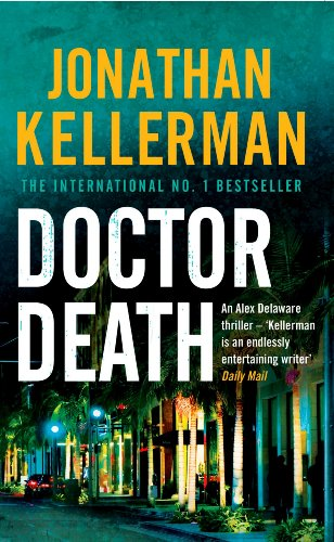 Doctor Death (Alex Delaware series, Book 14): A psychological thriller taut with suspense (English Edition)