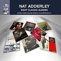 8 Classic Albums - Nat Adderley by Nat Adderley