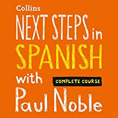 Next Steps in Spanish with Paul Noble - Complete Course