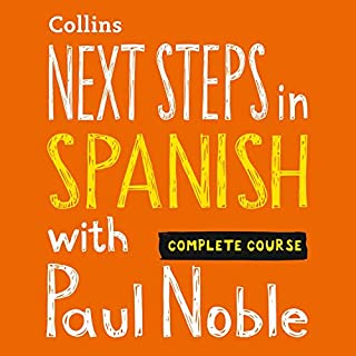 Next Steps in Spanish with Paul Noble - Complete Course     Spanish Made Easy with Your Personal Language Coach              By:                                                                                                                                 Paul Noble                               Narrated by:                                                                                                                                 Paul Noble                      Length: 7 hrs and 41 mins     44 ratings     Overall 4.7