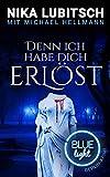 Denn ich habe dich erlöst: Blue Light Berlin-Krimi (Blue Light Berlin-Krimi Band 3)