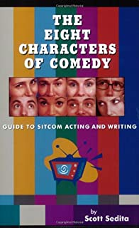 The Eight Characters of Comedy: A Guide to Sitcom Acting and Writing (0977064107) | Amazon price tracker / tracking, Amazon price history charts, Amazon price watches, Amazon price drop alerts