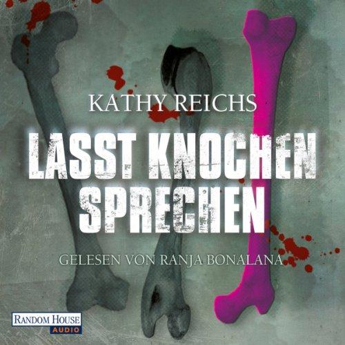 Lasst Knochen sprechen     Tempe Brennan 3              Autor:                                                                                                                                 Kathy Reichs                               Sprecher:                                                                                                                                 Ranja Bonalana                      Spieldauer: 7 Std. und 47 Min.     66 Bewertungen     Gesamt 3,8