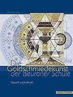 Die Goldschmiedekunst Der Beuroner Schule: Ruckgriff Und Aufbruch