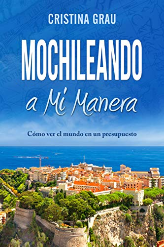 Mochileando a Mi Manera (English Edition)