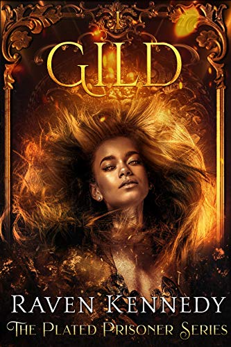 Gild (The Plated Prisoner Series Book 1) by [Raven Kennedy]