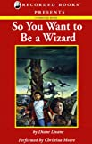 So You Want to Be a Wizard: Young Wizard Series, Book 1