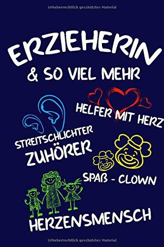 Erzieherin & so viel mehr Helfer mit Herz Streitschlichter Zuhörer Spaß-Clown Herzensmensch: DIN A5 Erzieher Notizbuch | Notizheft für Erzieherinnen | ... Erzieher, Erzieherinnen | Abschiedsgeschenk