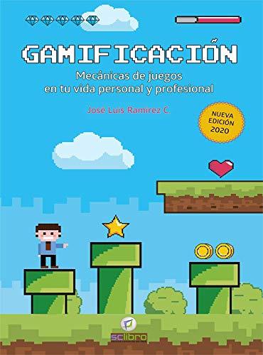 Gamificación. Mecánicas De juegos en Tu Vida Personal y profesional (EMPRESA Y GESTION)