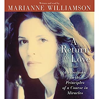 A Return to Love                   Written by:                                                                                                                                 Marianne Williamson                               Narrated by:                                                                                                                                 Marianne Williamson                      Length: 2 hrs and 40 mins     67 ratings     Overall 4.7