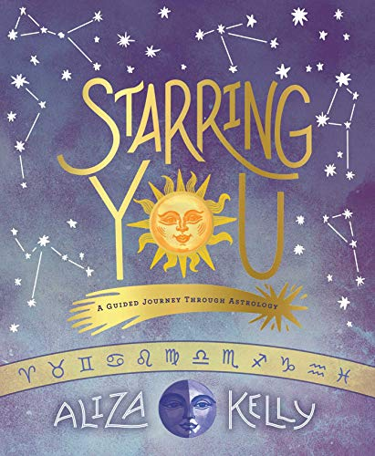 Starring You: A Guided Journey Through Astrology