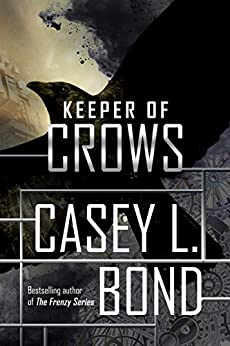 Keeper of Crows (The Keeper of Crows Duology Book 1) by [Casey L. Bond]
