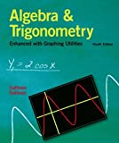 By Michael Sullivan - Algebra and Trigonometry Enhanced With Graphing Utilities (4th Ed (4th Edition) (2005-03-06) [Hardcover]