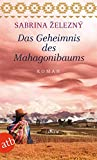 Das Geheimnis des Mahagonibaums: Roman