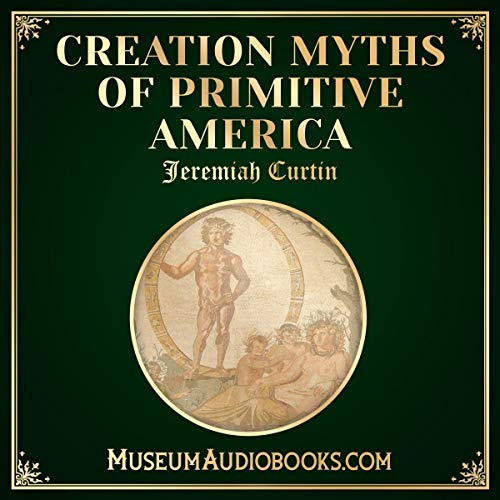 Creation Myths of Primitive America audiobook cover art