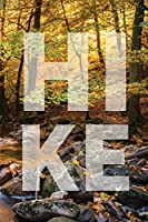 Hiking Log Book: Tracker and Log Record Journal For Hikers, Travel Pocket Size Write-In Notebook For Trail Conditions, Location, Weather, Checklist For Gear, Food, Water, Hiker Gift