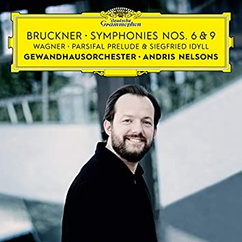 Bruckner: Symphonies Nos. 6 & 9 – Wagner: Siegfried Idyll / Parsifal Prelude