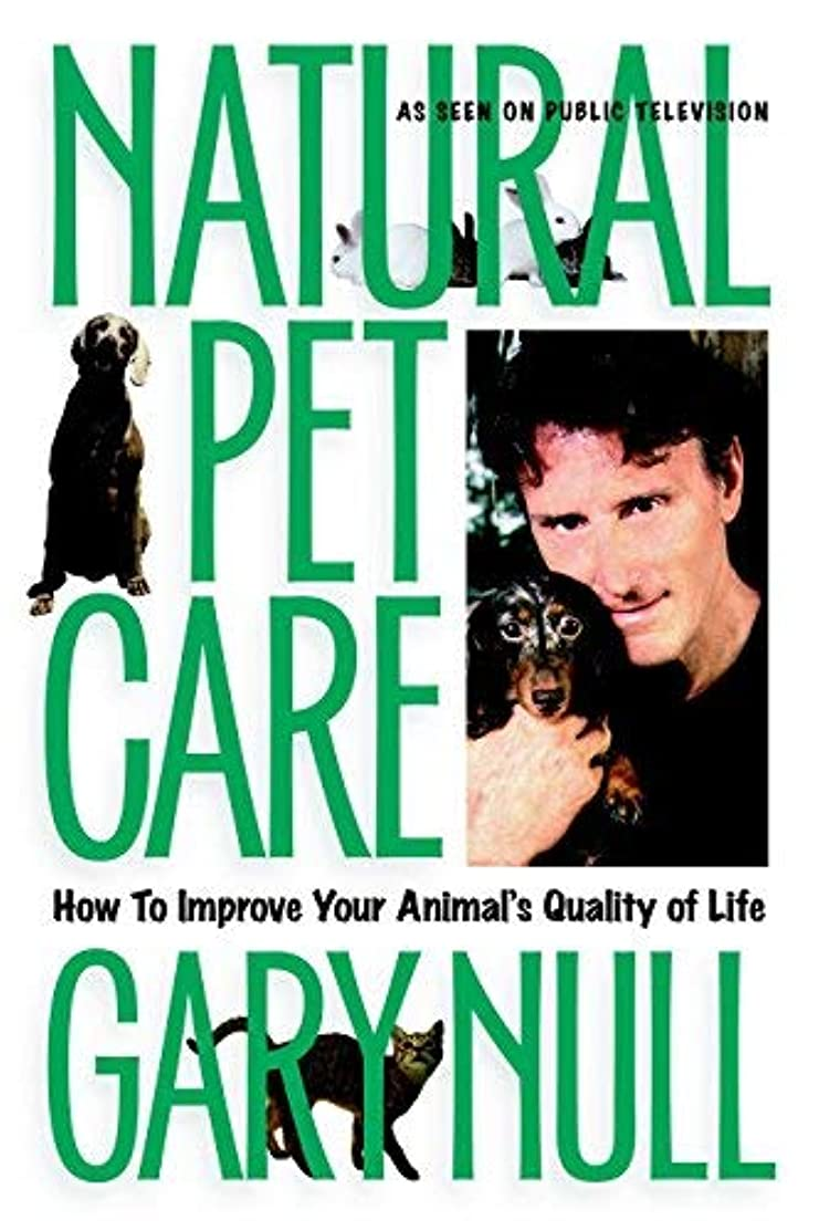Natural Pet Care: How to Improve Your Animal's Quality of Life by Gary Null (2001-01-09)