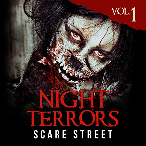 Night Terrors, Vol. 1 Audiobook By Scare Street, Peter Cronsberry, Tarphy W. Horn, K. M. McKenzie, Emil Pellim, Ryan Benson, Rosie O'Carroll, C. B. Channell, A. M. Todd, Karl Melton, J. M. White, Bob Johnston, Warren Benedetto, Ron Ripley cover art