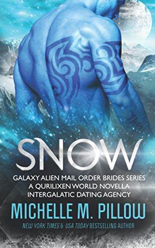 Snow: A Qurilixen World Novella (Galaxy Alien Mail Order Brides)