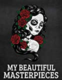 My Beautiful Masterpieces: Sketchbook For Women Men And Teens