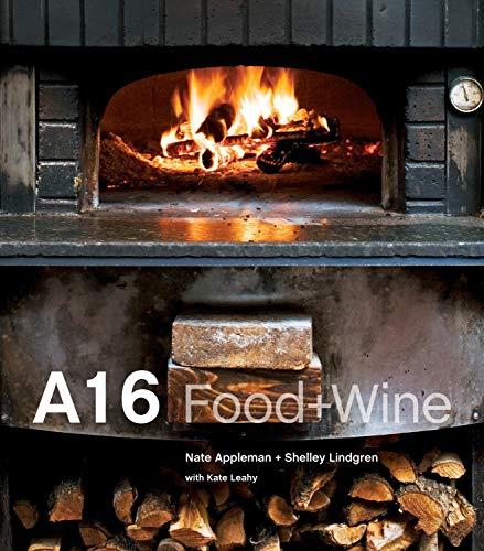 A16: Food + Wine [A Cookbook]