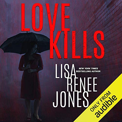 Love Kills Audiobook By LR Jones, Lisa Renee Jones cover art