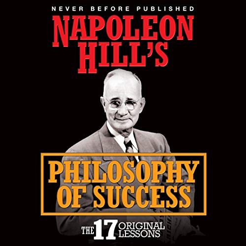 Download Napoleon Hill's Philosophy of Success: The 17 Original Lessons audio book