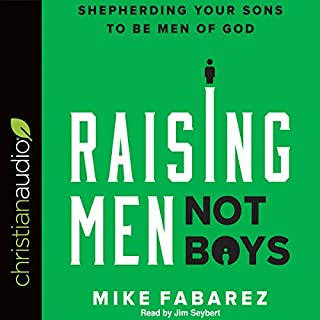 Raising Men, Not Boys audiobook cover art
