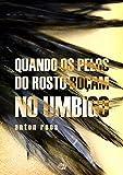 Quando os pelos do rosto roçam no umbigo (Portuguese Edition)